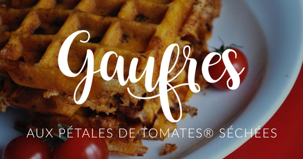 GAUFRES AUX PÉTALES DE TOMATES®